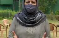 संपूर्ण जम्मू-काश्मीर तुरूंगात परिवर्तित झाला आहे- मेहबूबा मुफ्ती